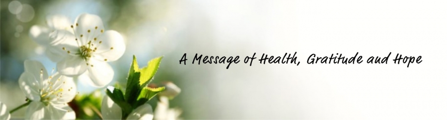 A Message of Health, Gratitude and Hope